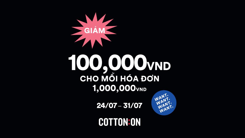 COTTON ON GIẢM 100,000VNĐ CHO HÓA ĐƠN 1,000,000VNĐ